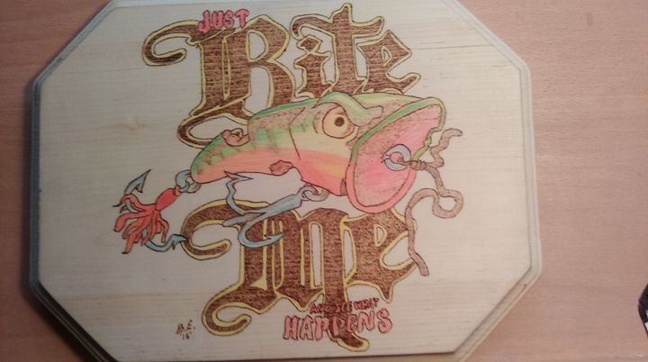 Bite me - Get'n burn't pyrography