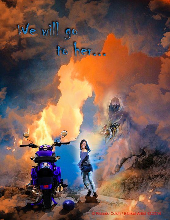 WE WILL GO TO HER - Prophetic art