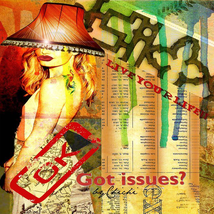 """""""Got Issues"""" - Artist Chichi"""