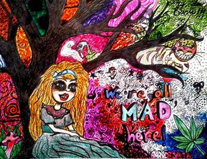 We're All Mad Here !