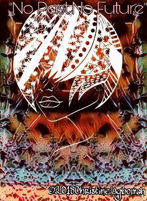 No. 222 No Past No Future - Artist Christine Ugbomah
