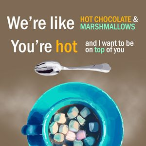 Hot choco Pick up line