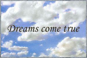 Dreams Come True Inspirational Phras