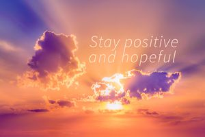 Stay Positive and Hopeful Motivation