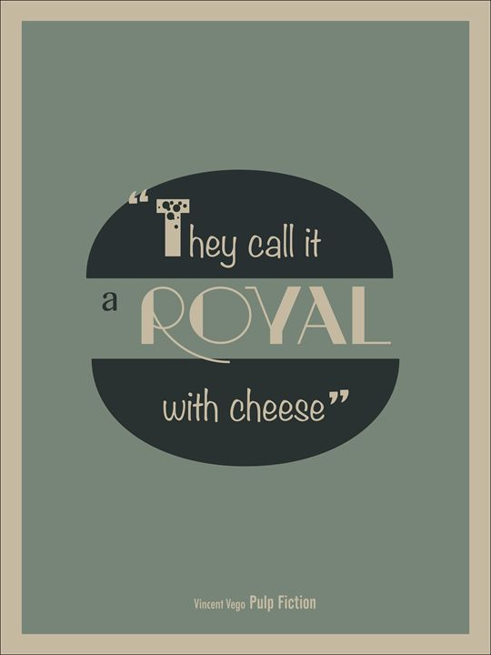 A Royal With Cheese, Pulp Fiction - Relax, You've Found My Gallery.