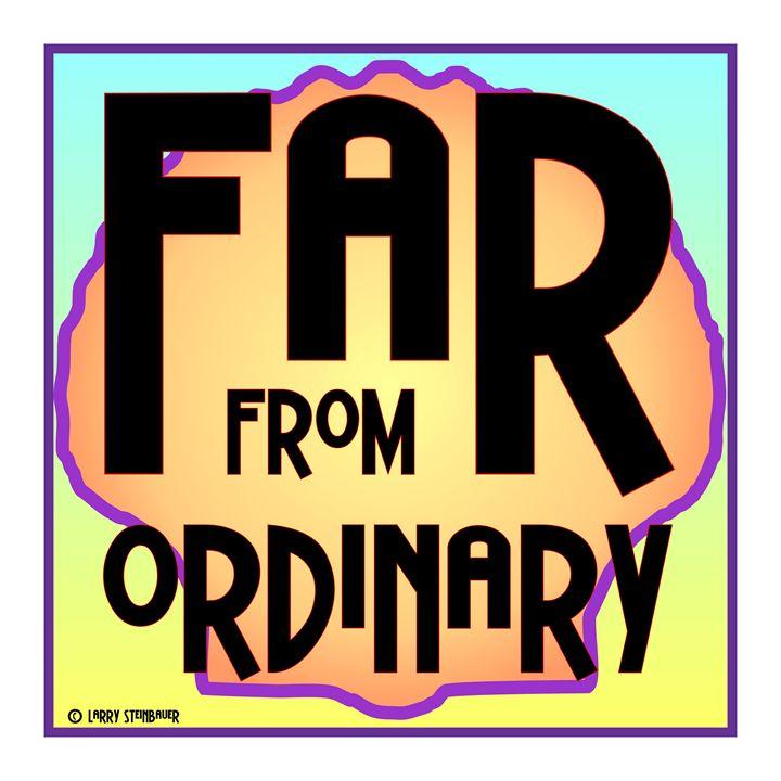 FAR ORDINARY - LARRY STEINBAUER