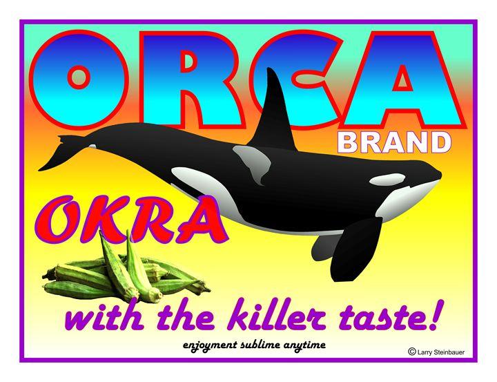 ORCA OKRA - LARRY STEINBAUER