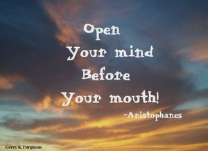 OPEN YOUR MIND  ARISTOPHANES QUOTE