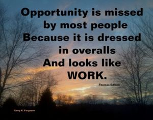OPPORTUNITY IS MISSED BY MOST PEOPLE