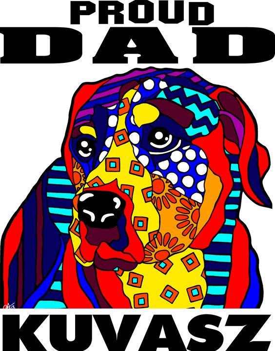 Kuvasz Proud Dad Father Dog Gift - Jackie Carpenter Art