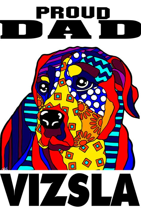 Vizsla Proud Dad Fathers Gift Dog - Jackie Carpenter Art