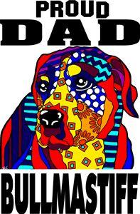 Bullmastiff Dog Proud Dad Gift Dogs - Jackie Carpenter Art