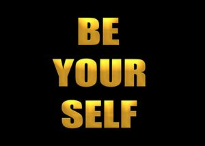 BE YOURSELF - Motivational art