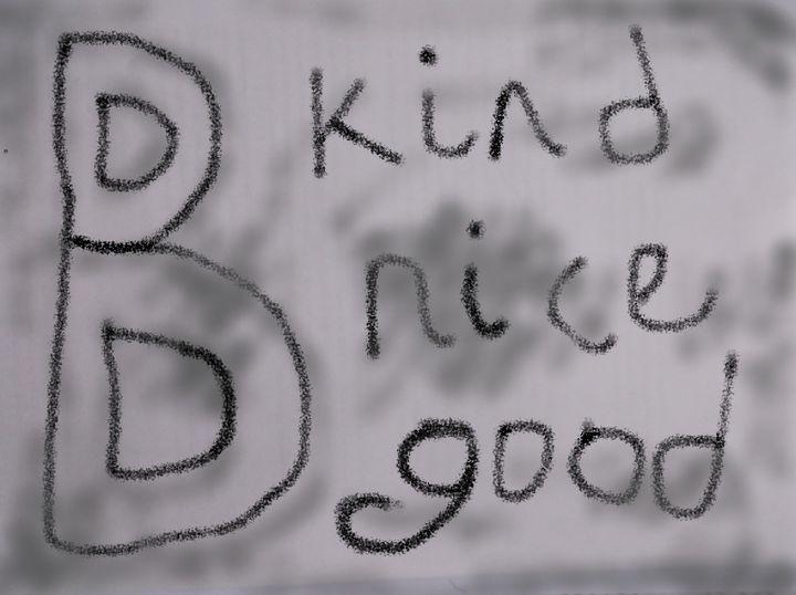 B kind B nice B good - woz