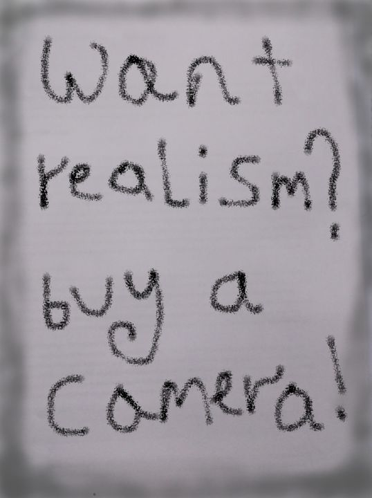 want realism? buy a camera! - woz