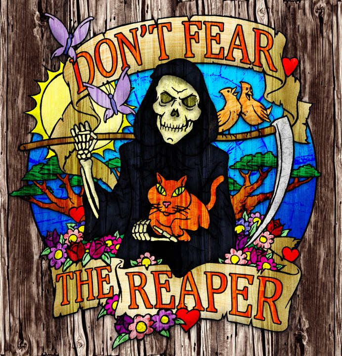 Don't Feat The Reaper - The Graphic Guru