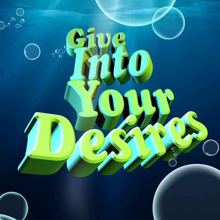 Give Into Your Desires - Crooksinblack Art