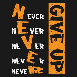 never give up typography t-shirt