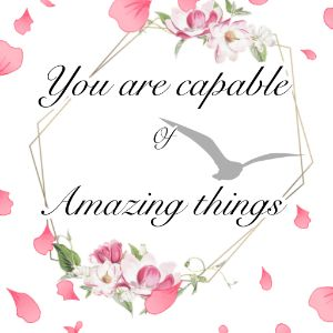 You are capable of