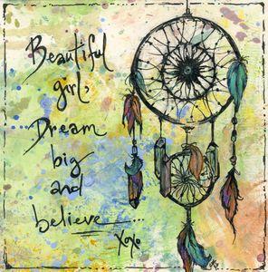 Beautiful girl, dream big