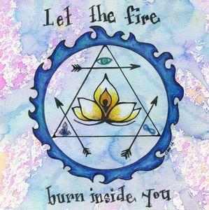 Let the fire burn inside you