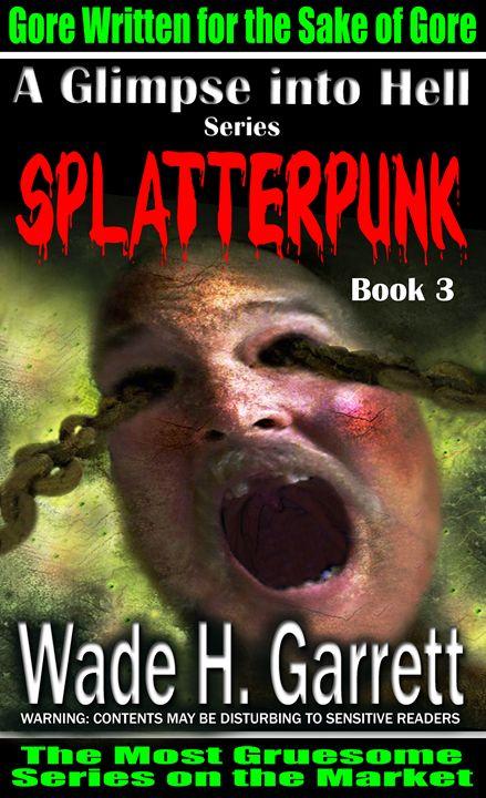 """""""Splatterpunk"""" cover art - Wade H. Garrett"""