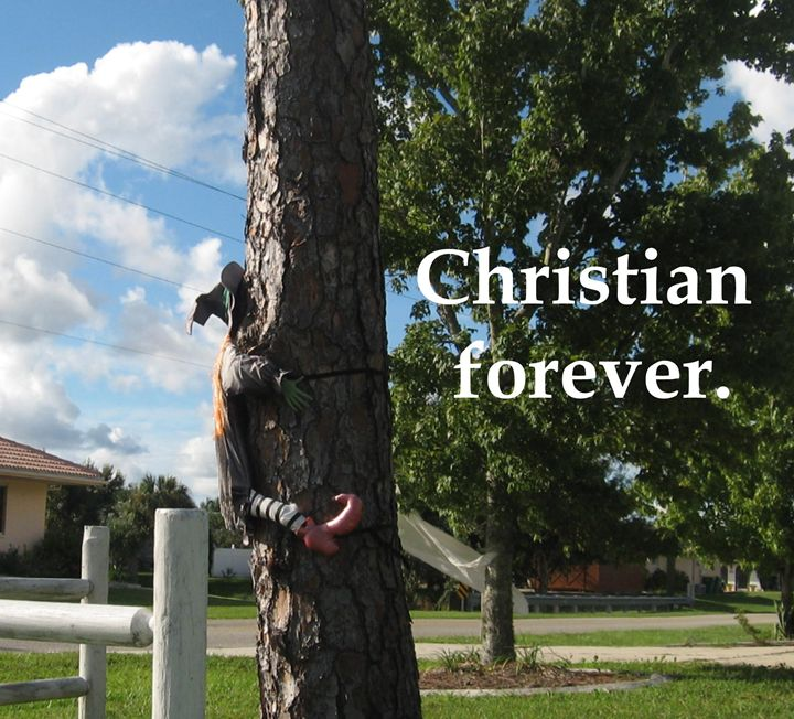 Christian forever. - My Evil Twin