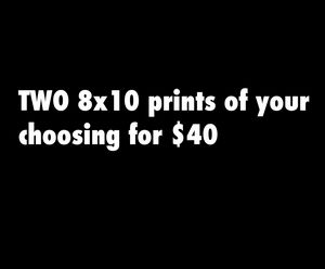 Two 8x10 Prints for $40!