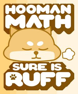 Hooman Math Sure is Ruff! Shiba Inu