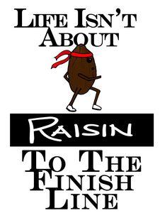 Raisin To The Finish Line