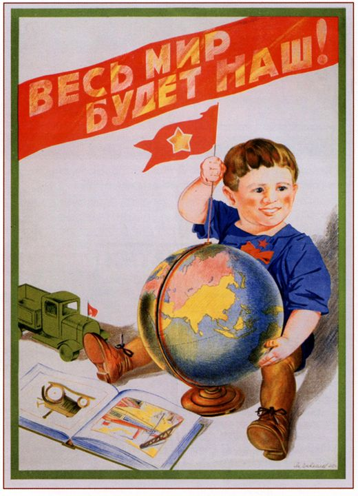 The whole world will be ours! - Soviet Art