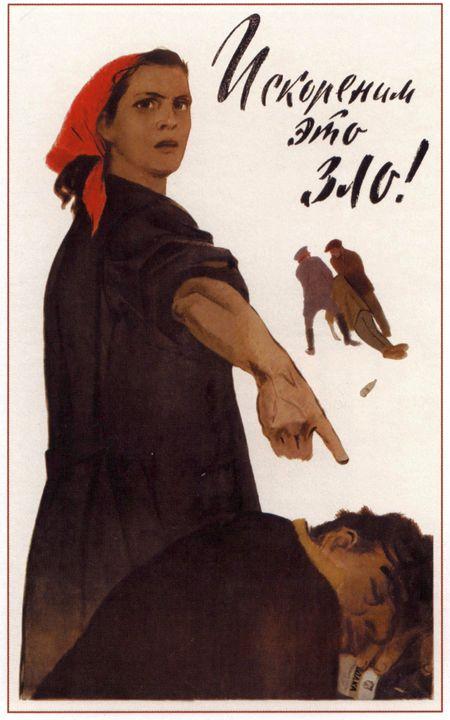 Eradicate this evil! - Soviet Art