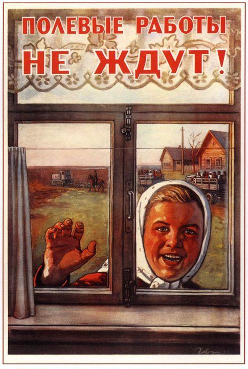 Field works can not wait! - Soviet Art