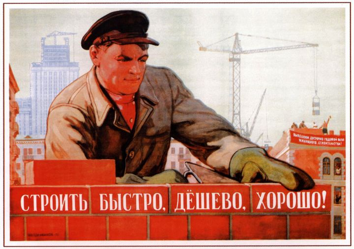 Aim to build fast, cheap, and good! - Soviet Art