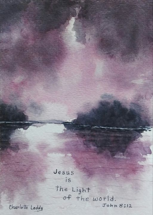 Jesus Is The Light Of The World - Charlotte Leddy Watercolor - Prints and Cards Only