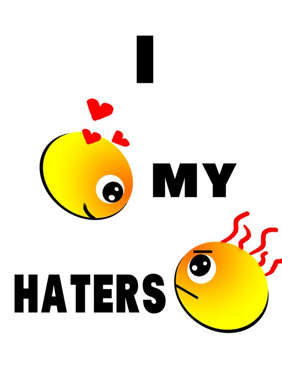 I love my haters - Ink'd Soul Creations