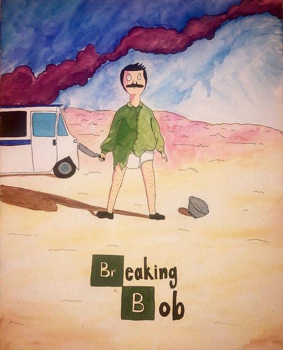 Breaking Bob (Bobs Burgers Fan Art) - Annaspangler7 Art