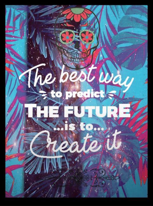 create your future - MickArt