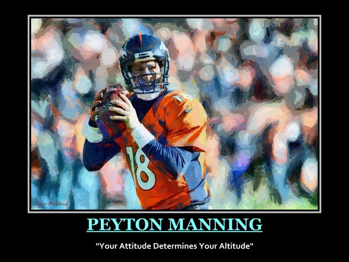 Peyton Manning Motivational - Tyler Robbins