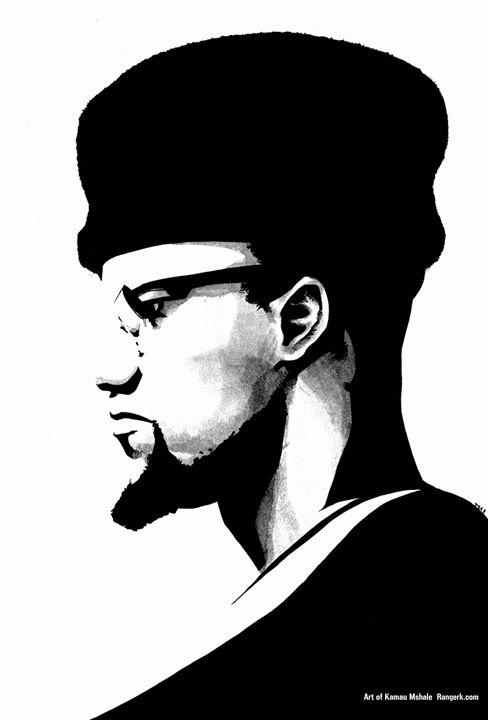 El Hajj Malik Shabazz - Art of Kamau Mshale