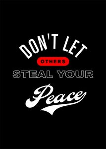Don't let others steal your peace
