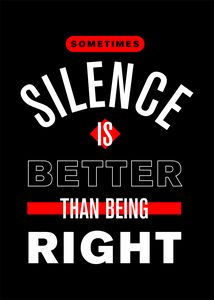 Sometime silence is better than