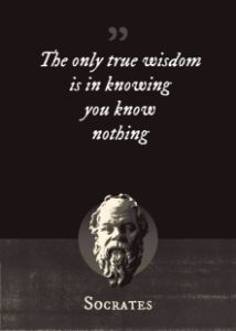 The only true wisdom is in knowing - Superordinat
