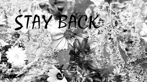STAY BACK (NEW CHAPTER 05)
