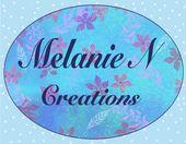 Melanie N Creations