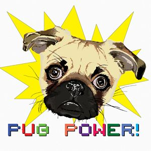 Pug Power - Tiffany Asher - Art and Gallery