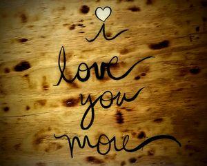 'i love you more'