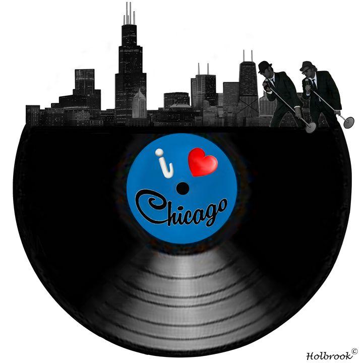 I Love Chicago - HOLBROOK ART PRODUCTIONS