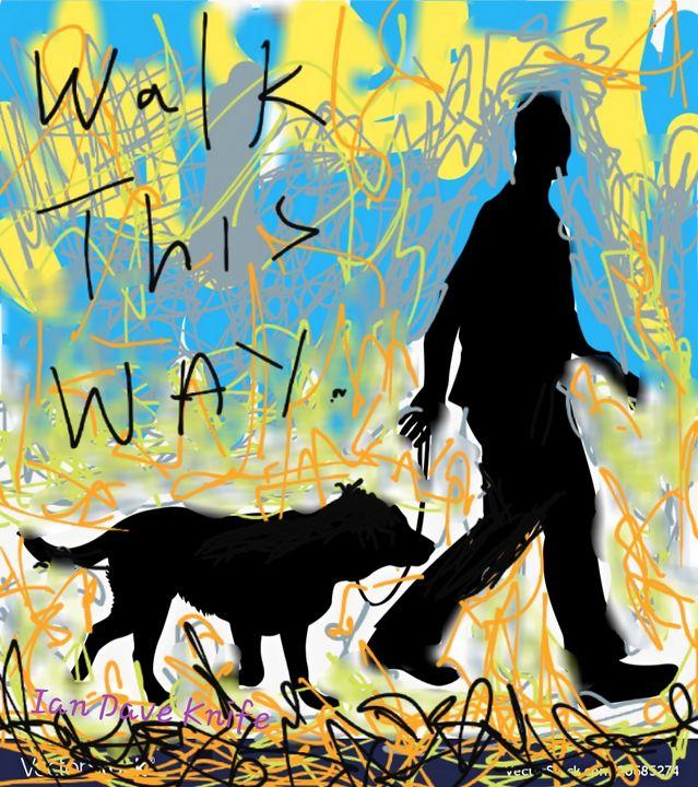Walk this way - Ian Dave Knife