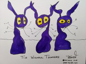 Tis Wishful Thinkers - Prints only